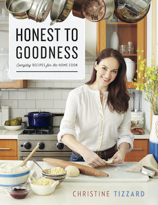 Honest to Goodness: Every Day Recipes for the Home Cook By Christine Tizzard, $29.95 from Whitecap Books Ltd.